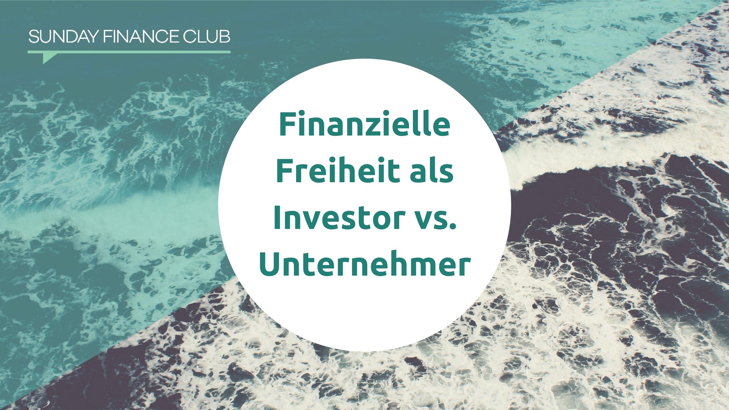 Finanzielle Freiheit als Investor und Unternehmer